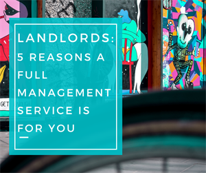 Landlords: 5 Reasons a Full Management Service Is For You