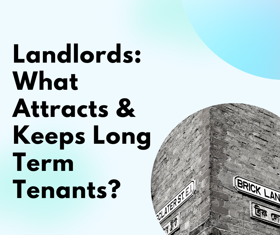 Landlords: What Attracts & Keeps Long Term Tenants?